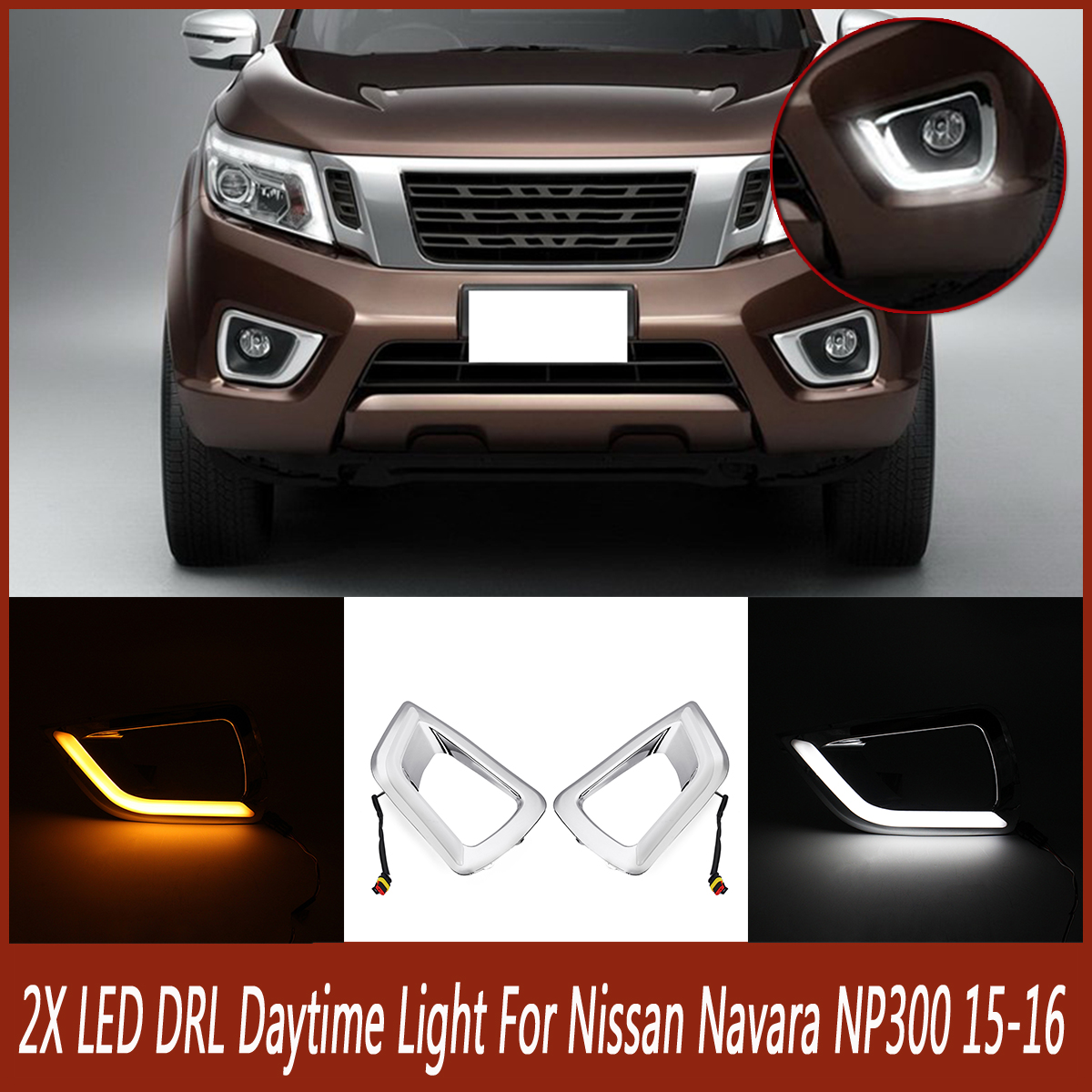 2pcs LED Switchback DRL Daytime Running Lights Fog Lamps For Nissan Navara NP300 2015-16