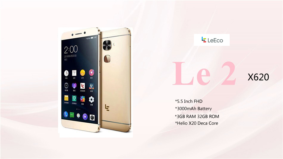 Original LeEco Le X620 5.5 Inch FHD 16.0MP Rear Camera 3GB 32GB Helio X20 Deca Core 4G Smartphone